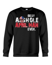 BEST ASSHOLE APRIL MAN EVER Crewneck Sweatshirt thumbnail