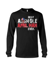 BEST ASSHOLE APRIL MAN EVER Long Sleeve Tee thumbnail