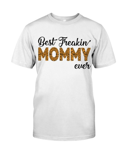 BEST FREAKIN MOMMY EVER - FAMILY