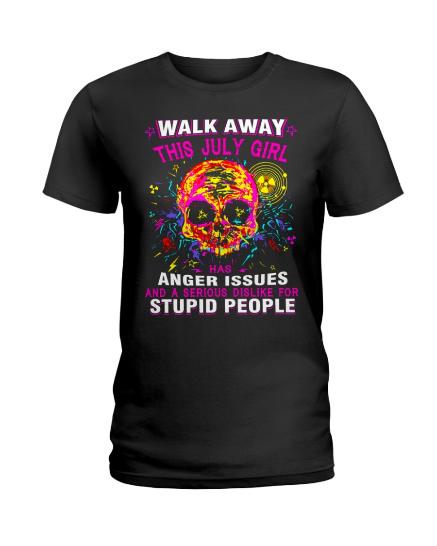 THIS JULY GIRL HAS ANGER ISSUES Ladies T-Shirt