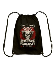 I HATE BEING SEXY BUT I WAS BORN IN AUGUST Drawstring Bag thumbnail