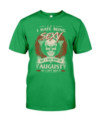 I HATE BEING SEXY BUT I WAS BORN IN AUGUST