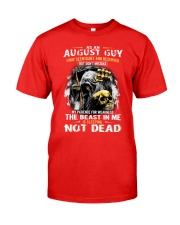AUGUST GUY MAY SEEM QUIET AND RESERVED Classic T-Shirt front