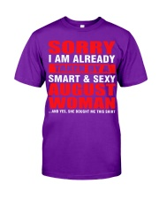 I AM ALREADY TAKEN BY A SMART SEXY AUGUST WOMAN Classic T-Shirt front