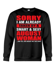 I AM ALREADY TAKEN BY A SMART SEXY AUGUST WOMAN Crewneck Sweatshirt thumbnail