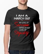 I AM A MARCH GUY Classic T-Shirt lifestyle-mens-crewneck-front-13
