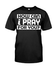 HOW CAN I - WARRIOR OF CHRIST Classic T-Shirt front