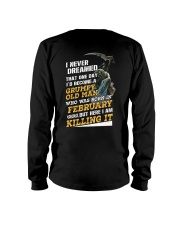 I'D BECOME A GRUMPY OLD MAN WAS BORN IN DECEMBER Long Sleeve Tee thumbnail