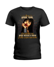 APRIL GIRL - I AM THE WOMAN A MAN NEEDS Ladies T-Shirt front