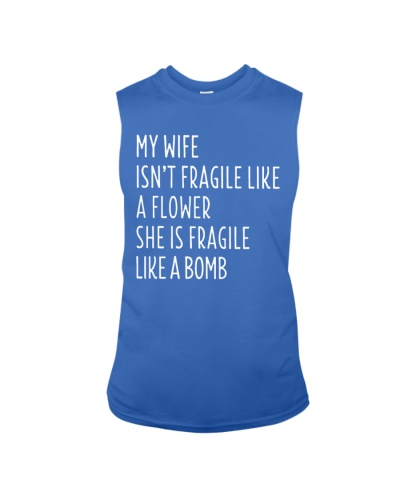 MY WIFE IS FRAGILE LIKE A BOMB