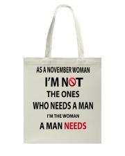 NOVEMBER WOMAN A MAN NEEDS Tote Bag thumbnail