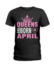 QUEENS ARE BORN IN APRIL Ladies T-Shirt front