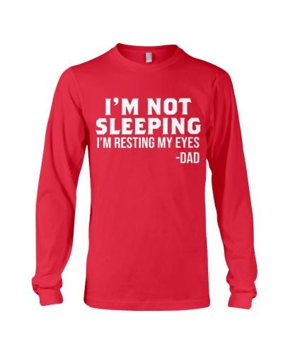 IM NOT SLEEPING IM RESTING MY EYES DAD