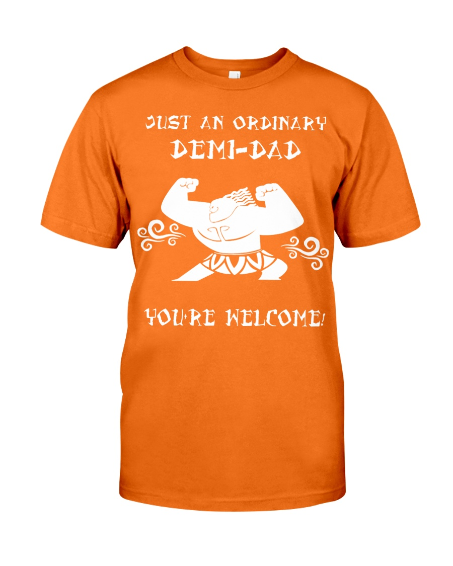 JUST AN ORDINARY DEMI-DAD Classic T-Shirt showcase
