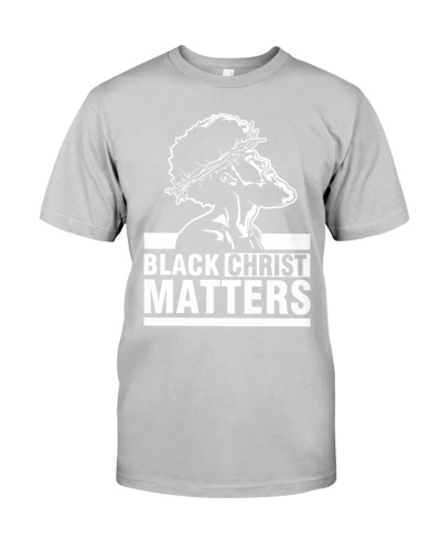 BLACK CHRIST MATTERS - AFRICAN AMERICAN
