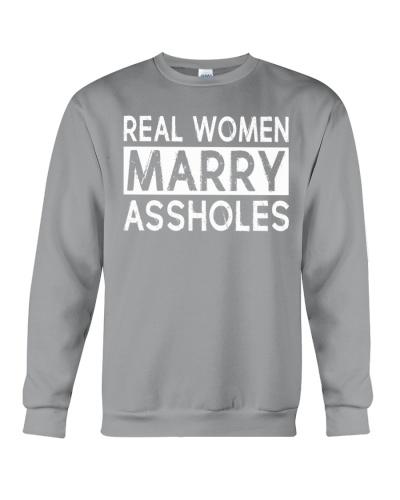 REAL WOMEN MARRY ASSHOLES