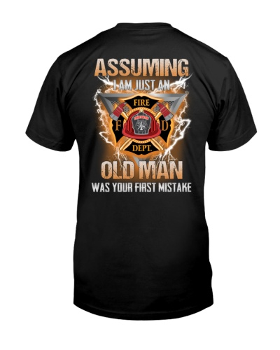 AN OLD MAN WAS YOUR FIST MISTAKE - FIREFIGHTER