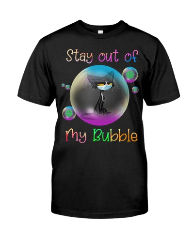 STAY OUT OF MY BUBBLE - CAT