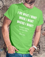 I DO WHAT I WANT WHEN I WANT WHERE I WANT Classic T-Shirt lifestyle-mens-crewneck-front-4