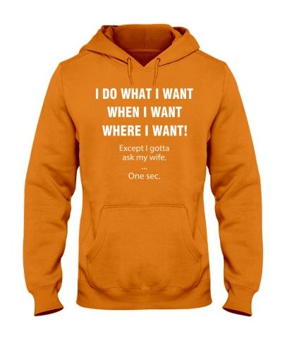 I DO WHAT I WANT WHEN I WANT WHERE I WANT
