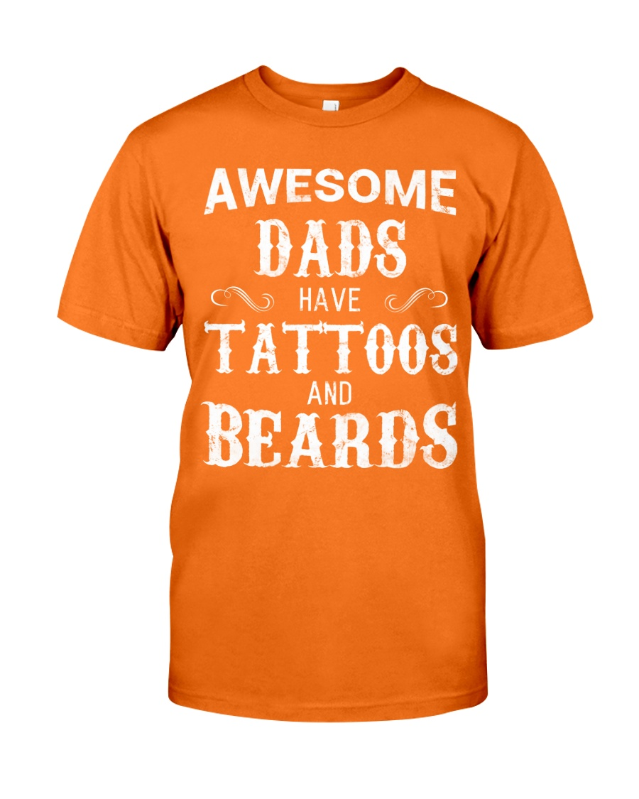 AWESOME DADS HAVE TATTOOS AND BEARDS Classic T-Shirt