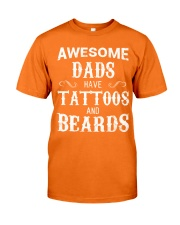 AWESOME DADS HAVE TATTOOS AND BEARDS Classic T-Shirt front