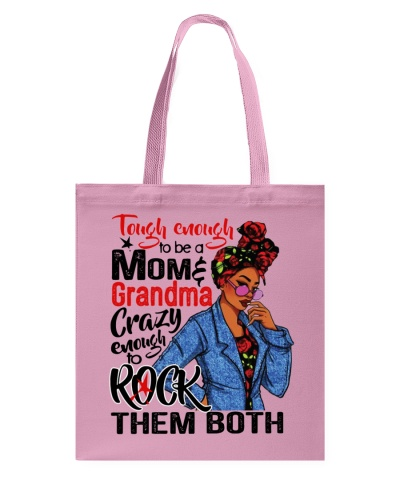 TOUGH ENOUGH TO BE A MOM AND GRANMA