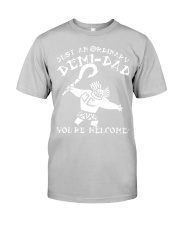 JUST AN ORDINARY DEMI-DAD  Classic T-Shirt front