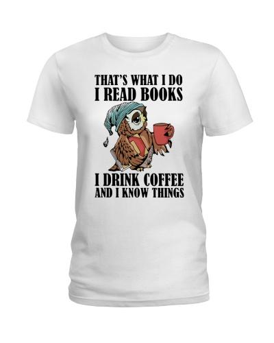THATS WHAT I DO I READ BOOKS I DRINK COFFEE
