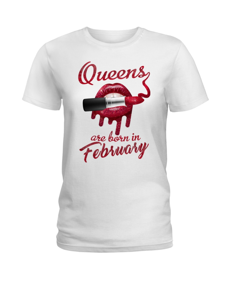 QUEENS ARE BORN IN FEBRUARY Ladies T-Shirt