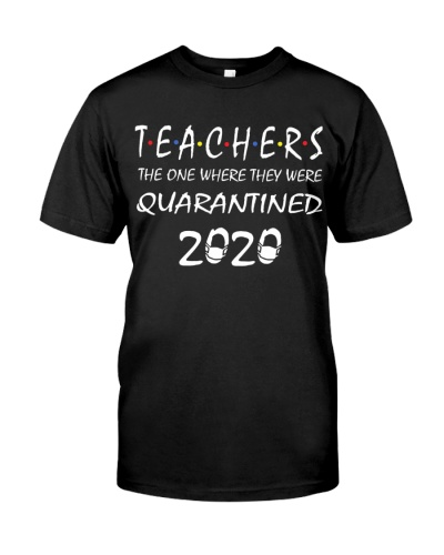 TEACHERS THE ONE WHERE THEY WERE QUARANTINED 2020