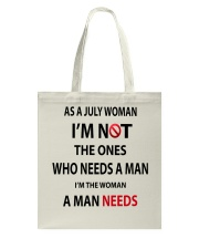 JULY WOMAN A MAN NEEDS Tote Bag tile