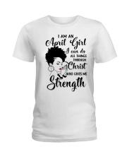 I AM AN APRIL GIRL Ladies T-Shirt front