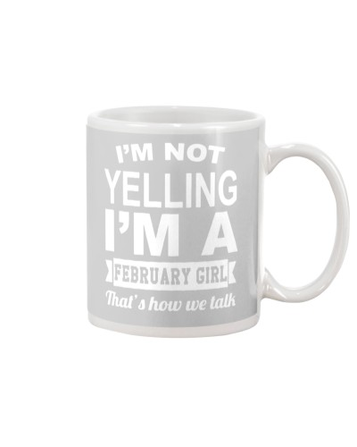 I'M NOT YELLING FEBRUARY GIRL - THAT'S HOW WE TALK