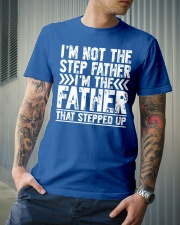 I'M THE FATHER THAT STEPPED UP Classic T-Shirt lifestyle-mens-crewneck-front-6