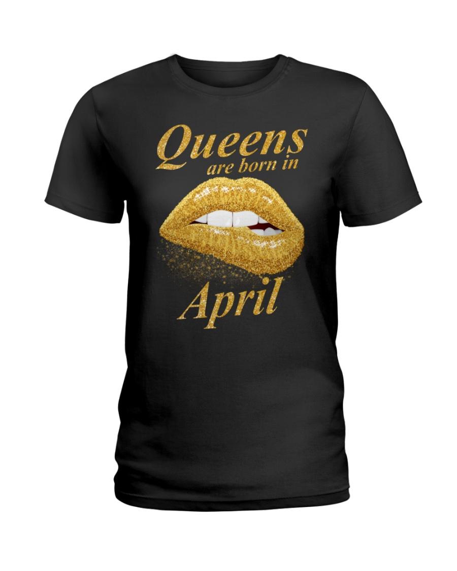 QUEENS ARE BORN IN APRIL Ladies T-Shirt