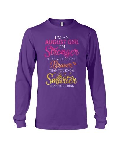 I'M AN AUGUST GIRL - STRONG - BRAVER - SMARTER