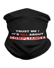 Trust me - It's ALL about Compliance Neck Gaiter thumbnail