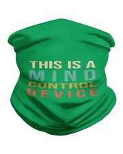 This Is A Mind Control Device Neck Gaiter thumbnail