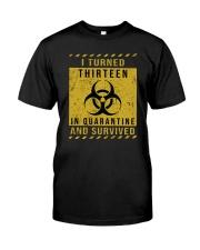Thirteen - quarantine Classic T-Shirt front
