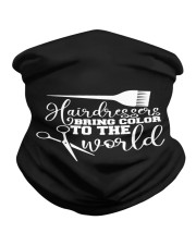 Hair Dresser bring color to the world Neck Gaiter thumbnail