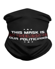 This Mask is as Useless as our Politicians Neck Gaiter tile