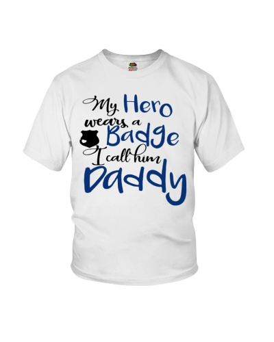 My hero wear a badge and i call him daddy