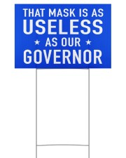 useless governor yard sign 18x12 Yard Sign front