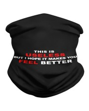 This is useless but i hope it makes you feel bette Neck Gaiter tile