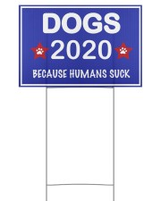 dogs 2020 because humans suck 2 sides yardsign 18x12 Yard Sign front