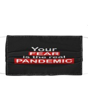 Your Fear is The Real Pandemic  Cloth face mask front