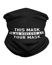 this mask useless as your mask Neck Gaiter thumbnail