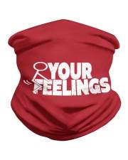 Your Feelings Neck Gaiter thumbnail