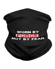 Worn by force not by fear Neck Gaiter thumbnail
